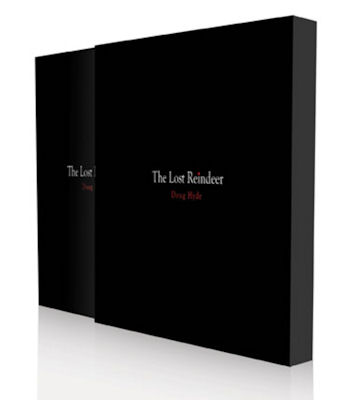 The Lost Reindeer limited edition book by Doug Hyde