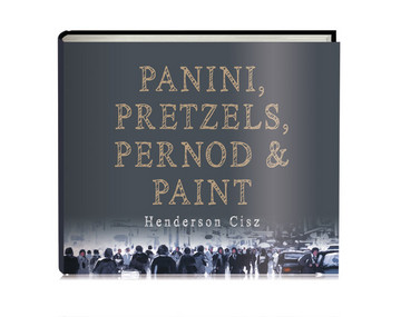Panini, Pretzels, Pernod and Paint (Limited Edition) by Henderson Cisz